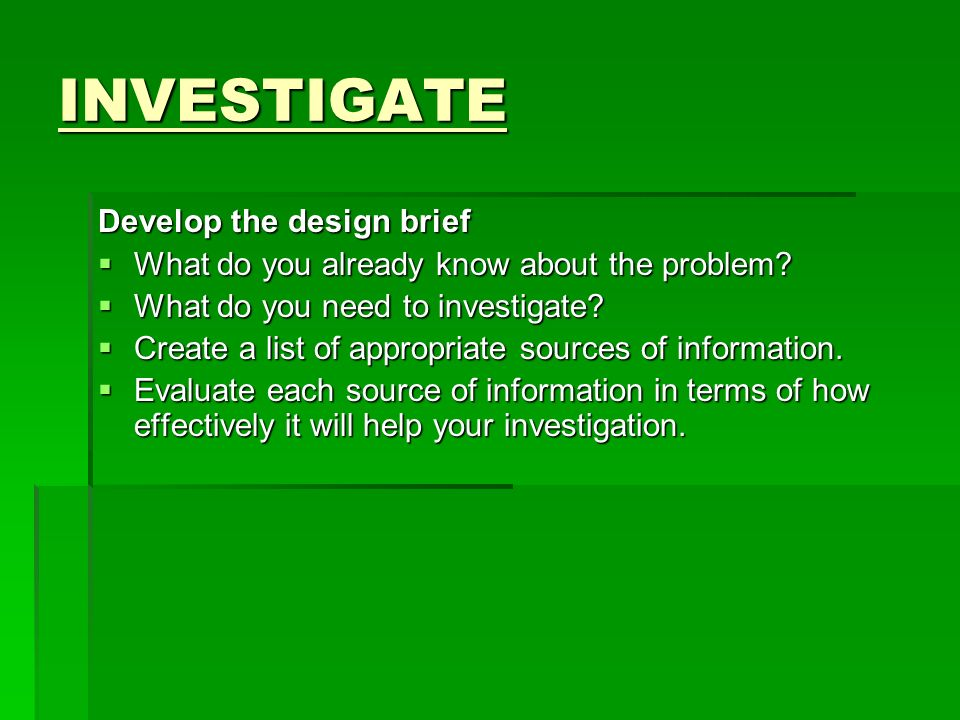INVESTIGATE Develop the design brief