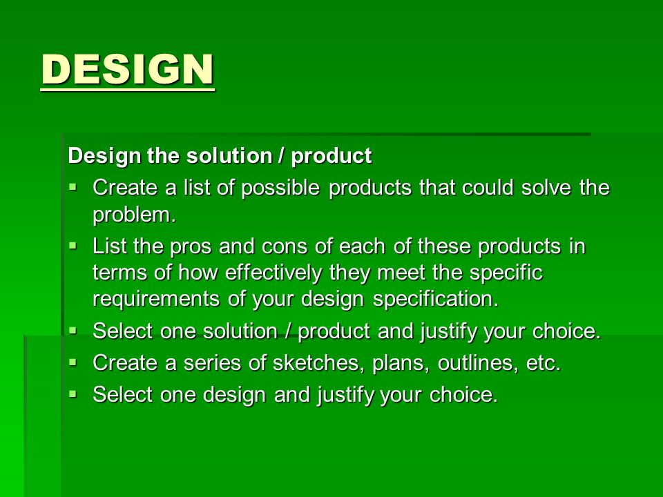 DESIGN Design the solution / product