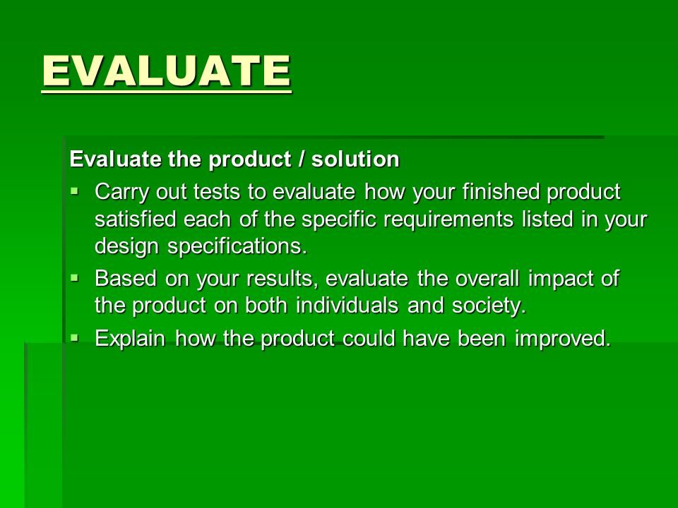 EVALUATE Evaluate the product / solution