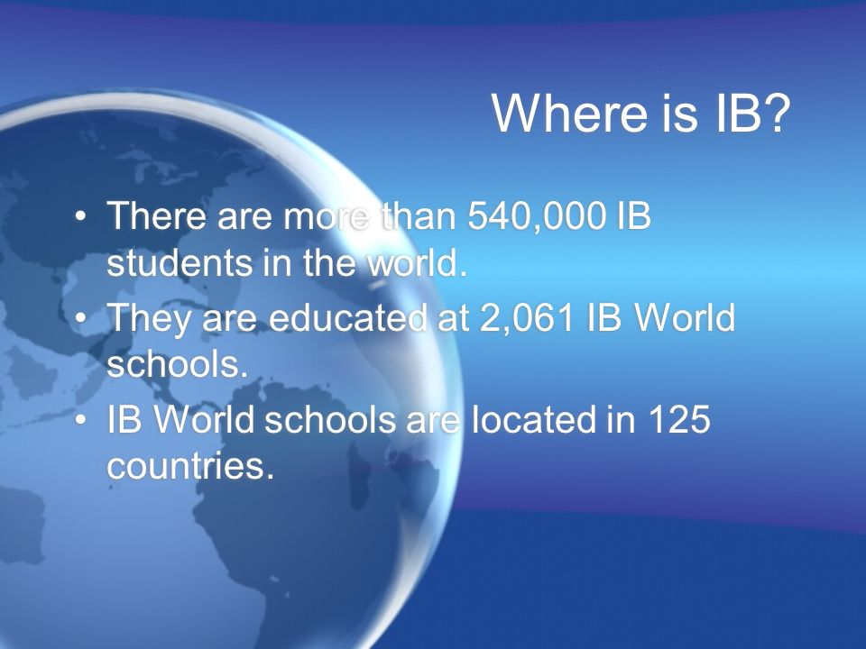 Where is IB There are more than 540,000 IB students in the world.