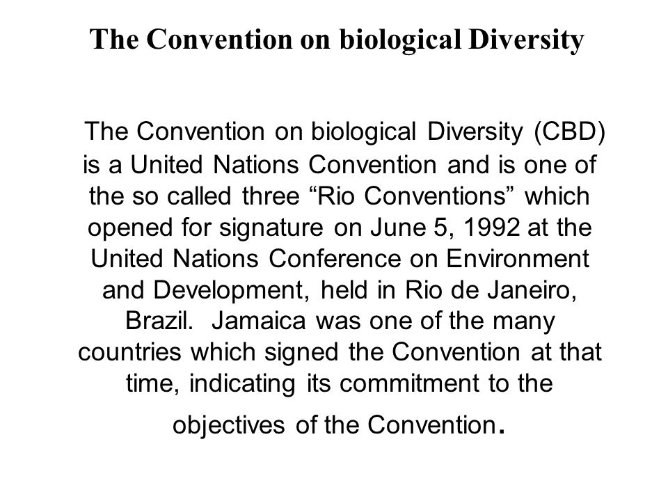 The Convention on biological Diversity