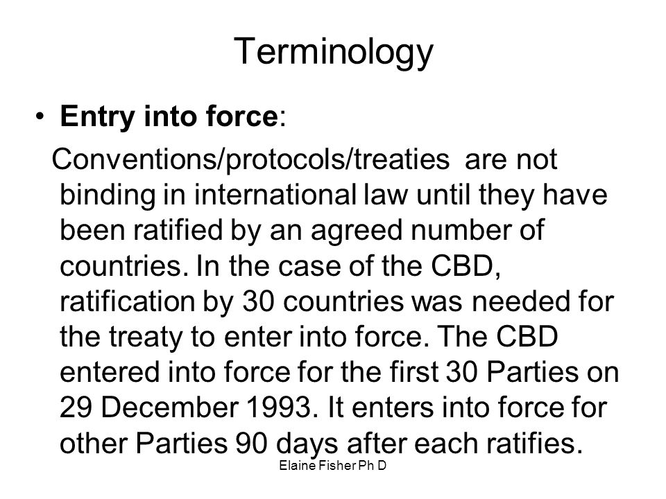 Terminology Entry into force:
