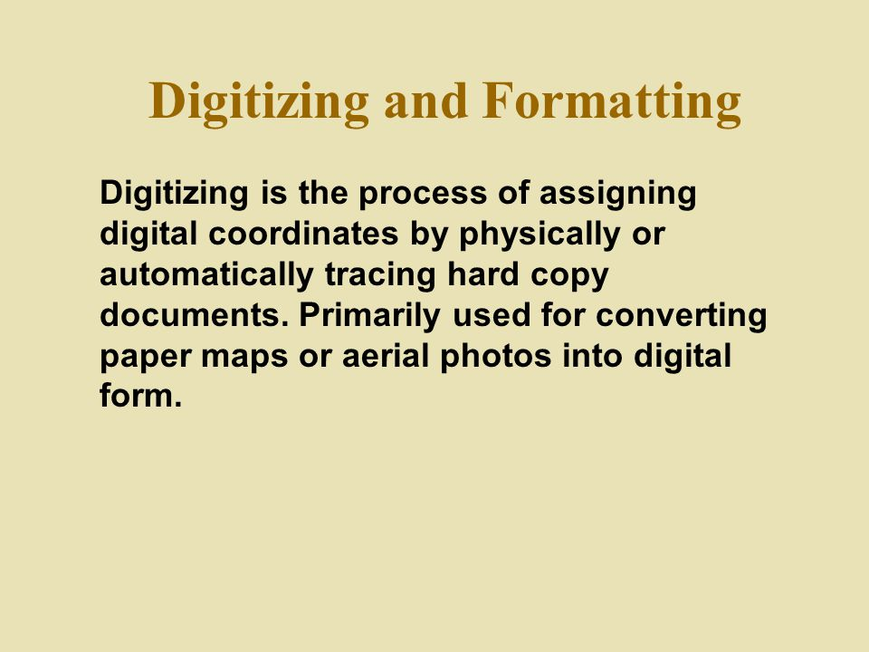 Digitizing and Formatting