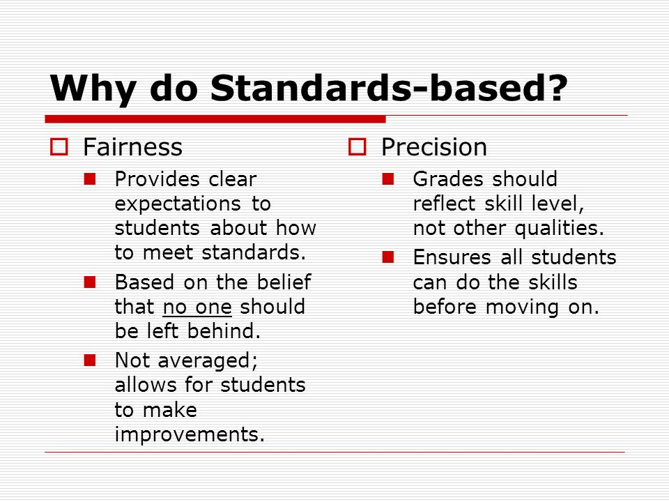 Why do Standards-based