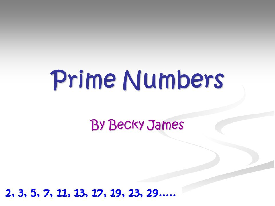 Prime Numbers By Becky James