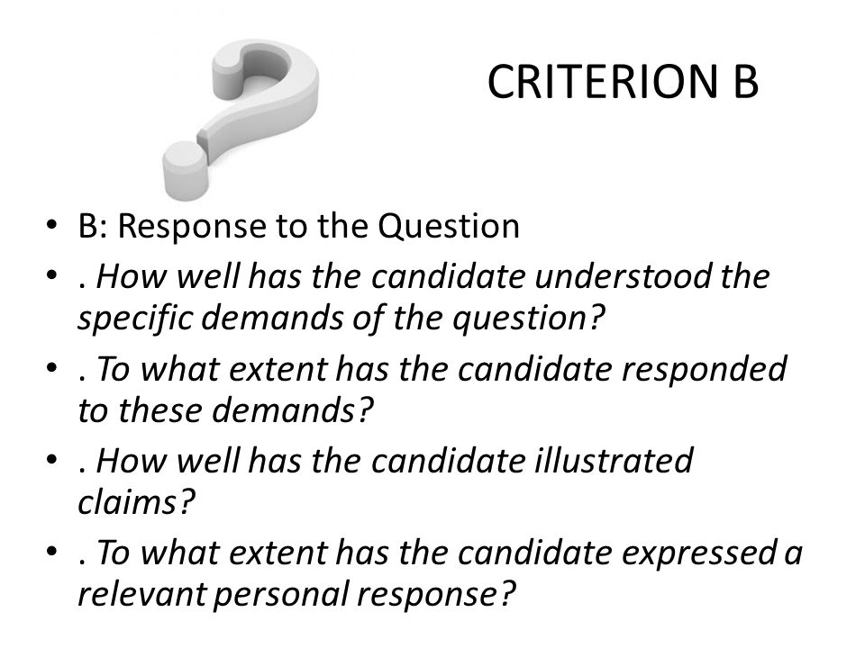 CRITERION B B: Response to the Question