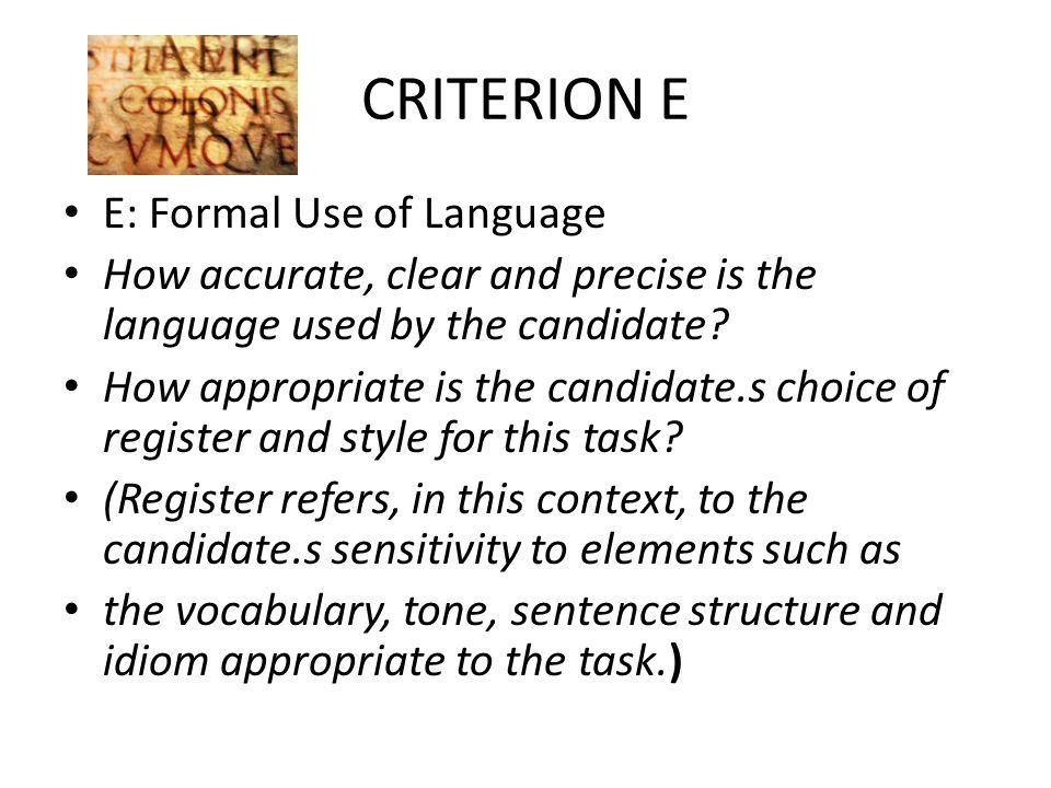 CRITERION E E: Formal Use of Language