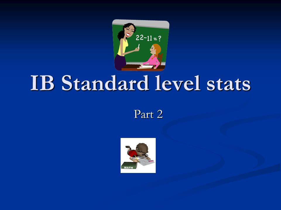 IB Standard level stats