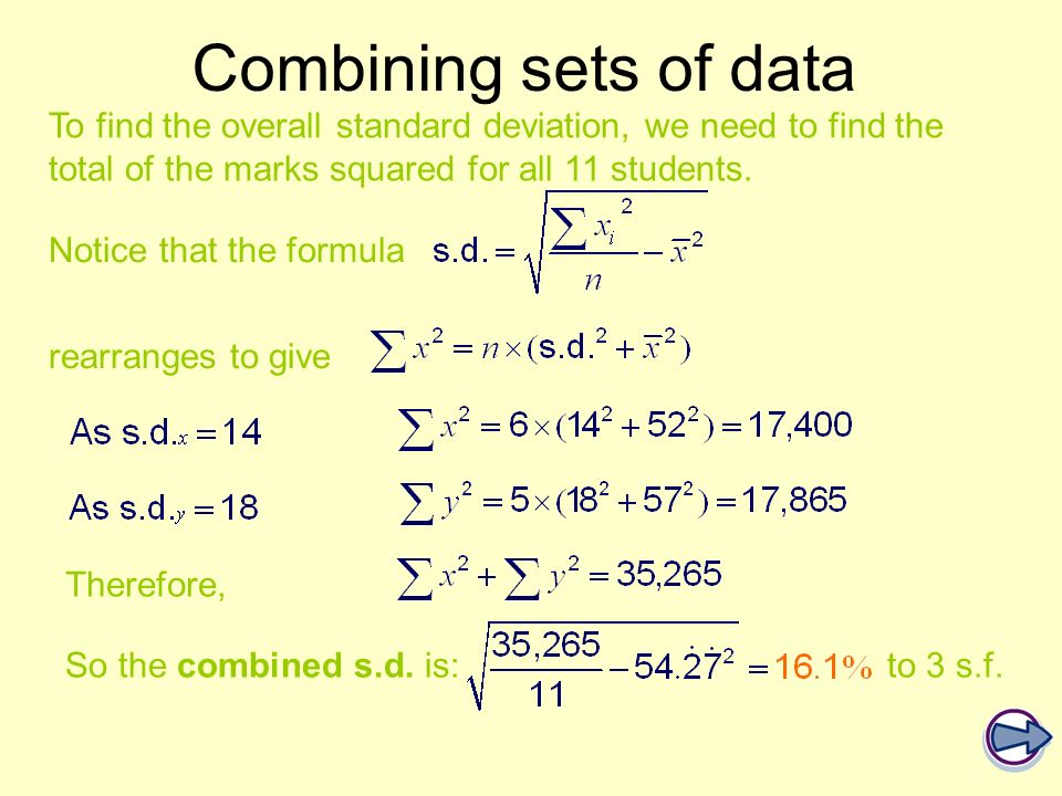 Combining sets of data To find the overall standard deviation, we need to find the total of the marks squared for all 11 students.