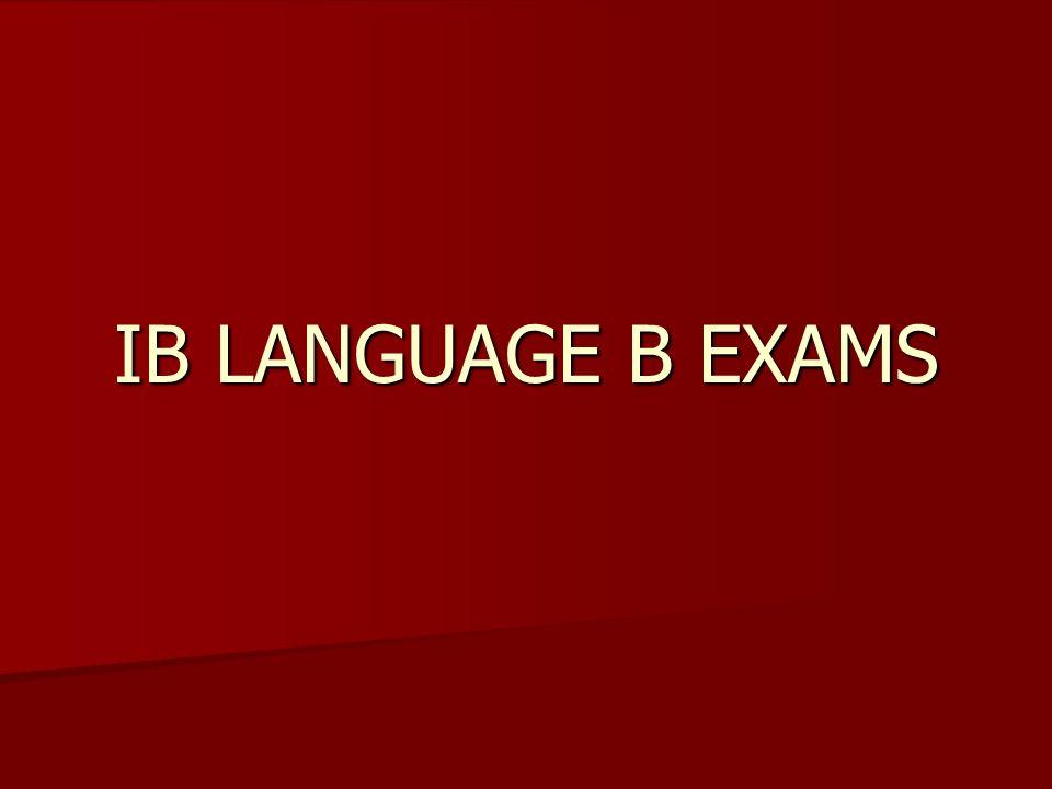IB LANGUAGE B EXAMS
