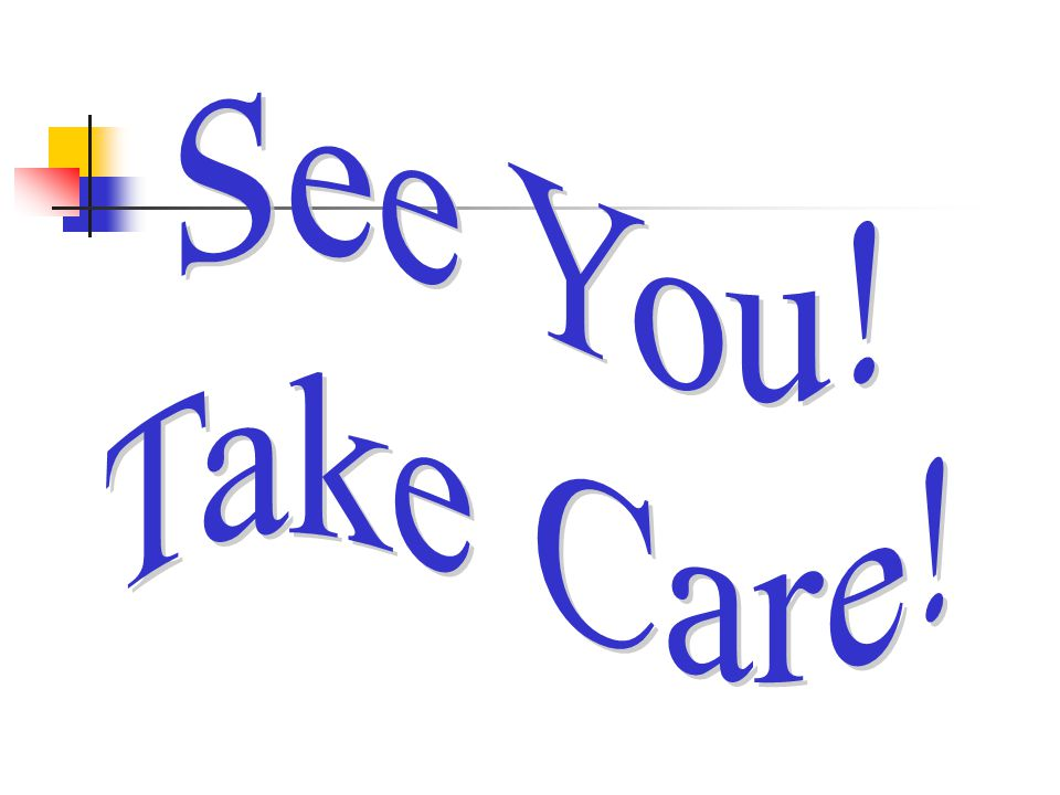 See You! Take Care!