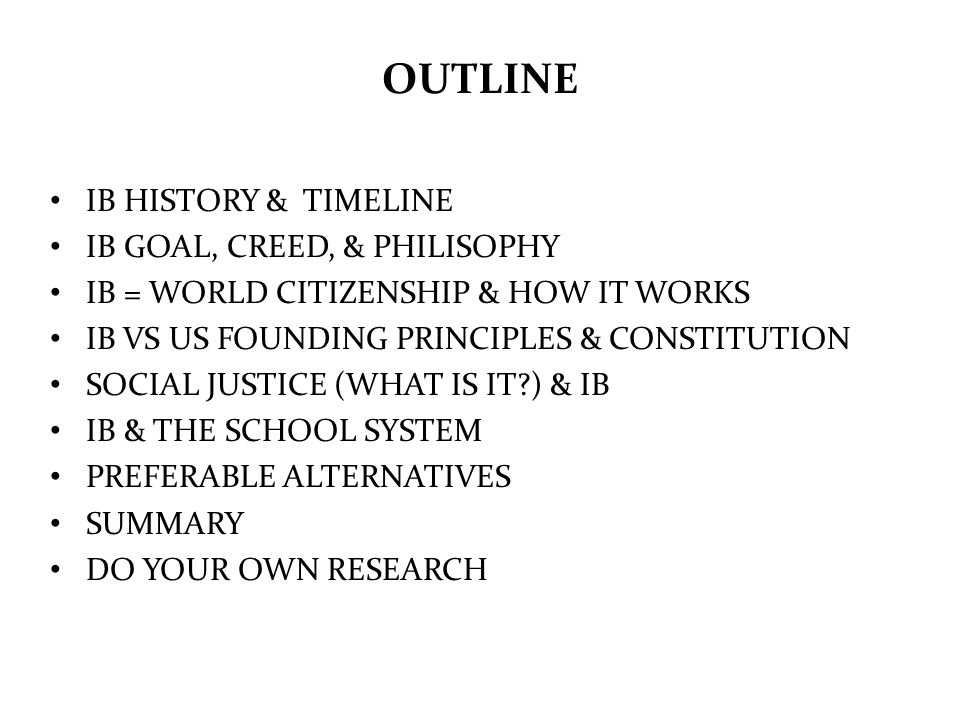 OUTLINE IB HISTORY & TIMELINE IB GOAL, CREED, & PHILISOPHY