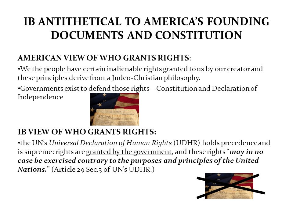 IB ANTITHETICAL TO AMERICA'S FOUNDING DOCUMENTS AND CONSTITUTION