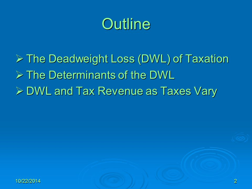 Outline The Deadweight Loss (DWL) of Taxation
