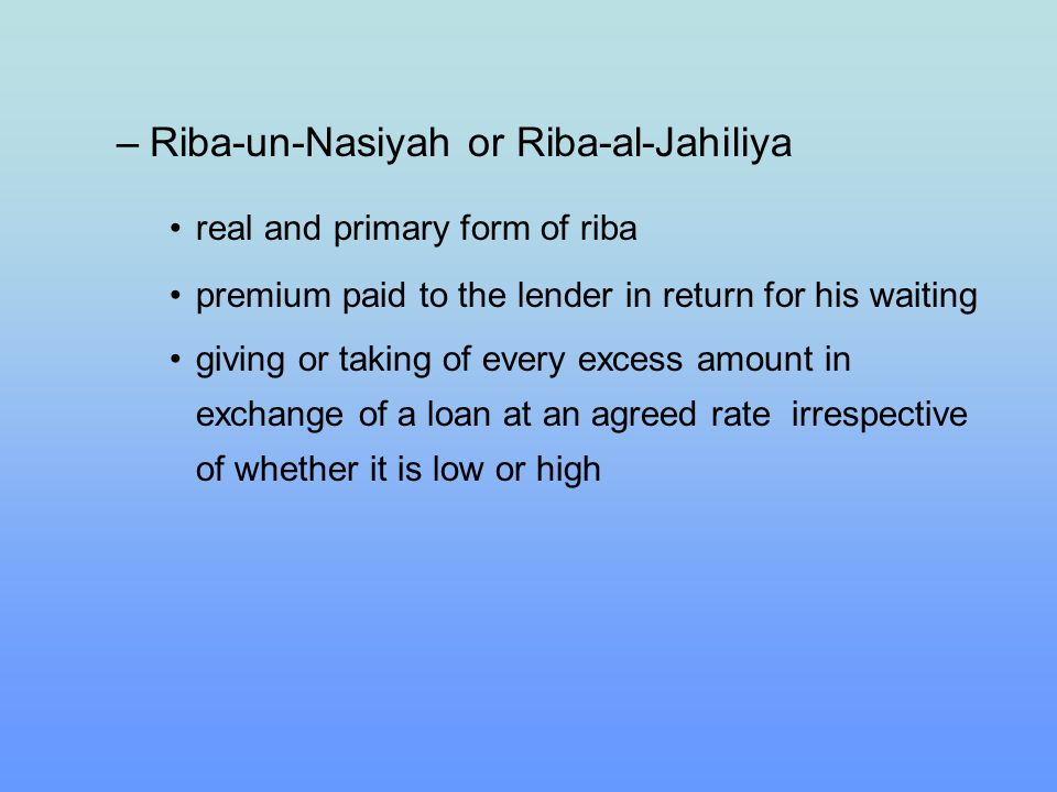 Riba-un-Nasiyah or Riba-al-Jahiliya