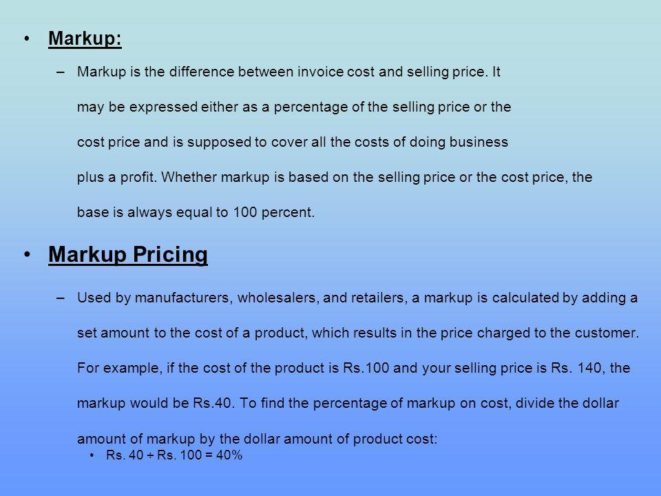 Markup Pricing Markup: