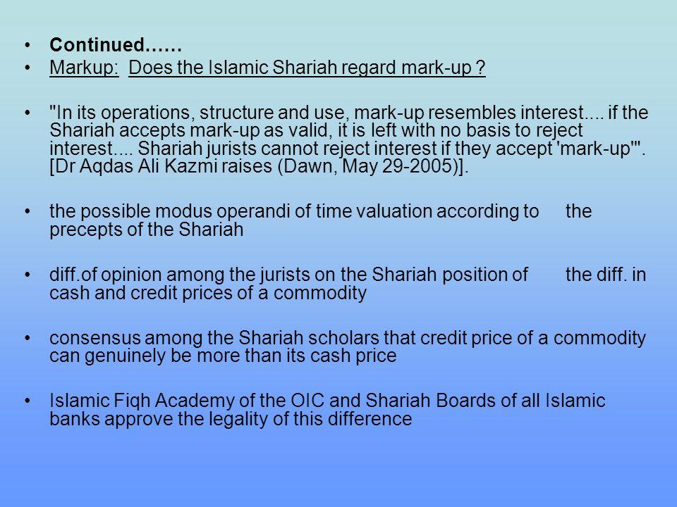 Continued…… Markup: Does the Islamic Shariah regard mark-up