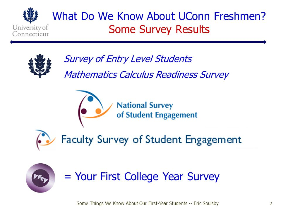 What Do We Know About UConn Freshmen Some Survey Results