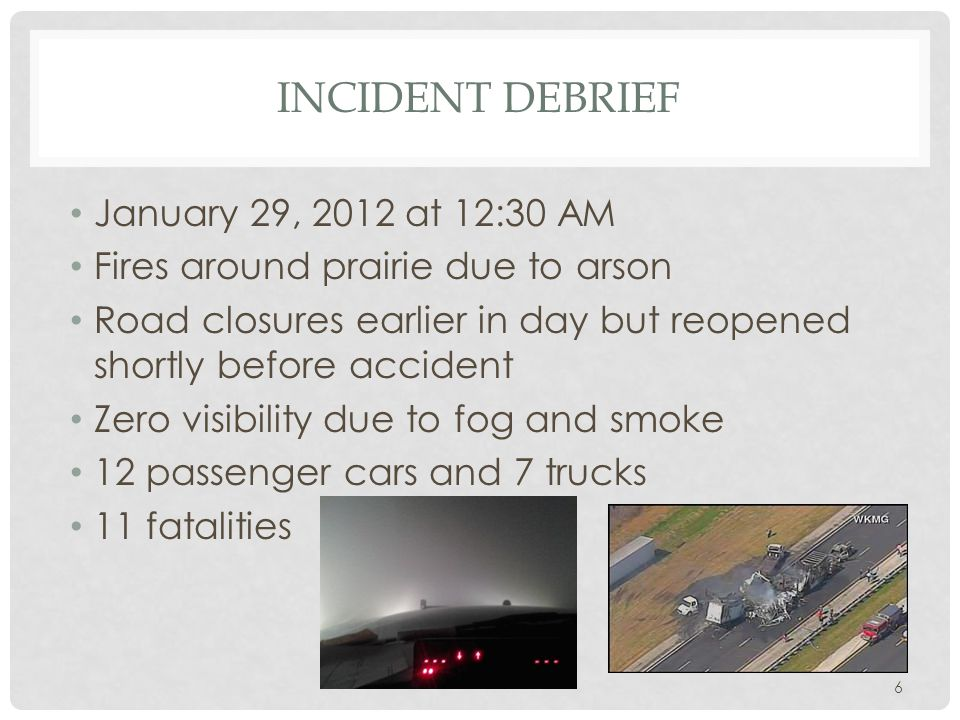 INCIDENT DEBRIEF January 29, 2012 at 12:30 AM
