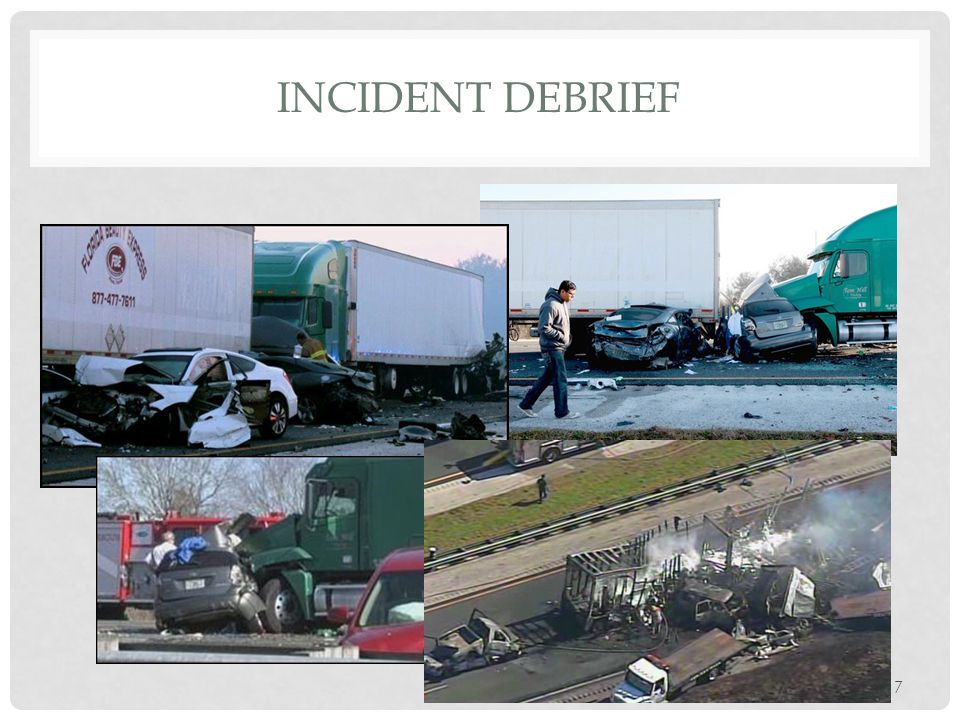 INCIDENT DEBRIEF Pictures of accident scene next morning