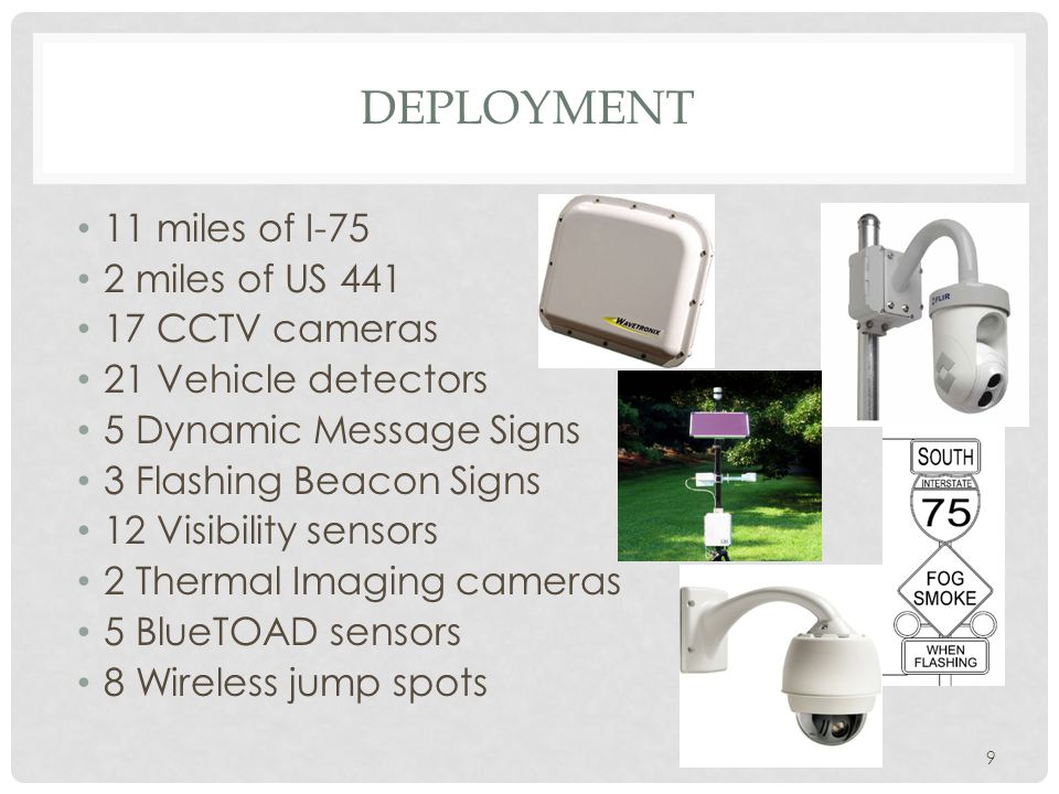 Deployment 11 miles of I-75 2 miles of US 441 17 CCTV cameras