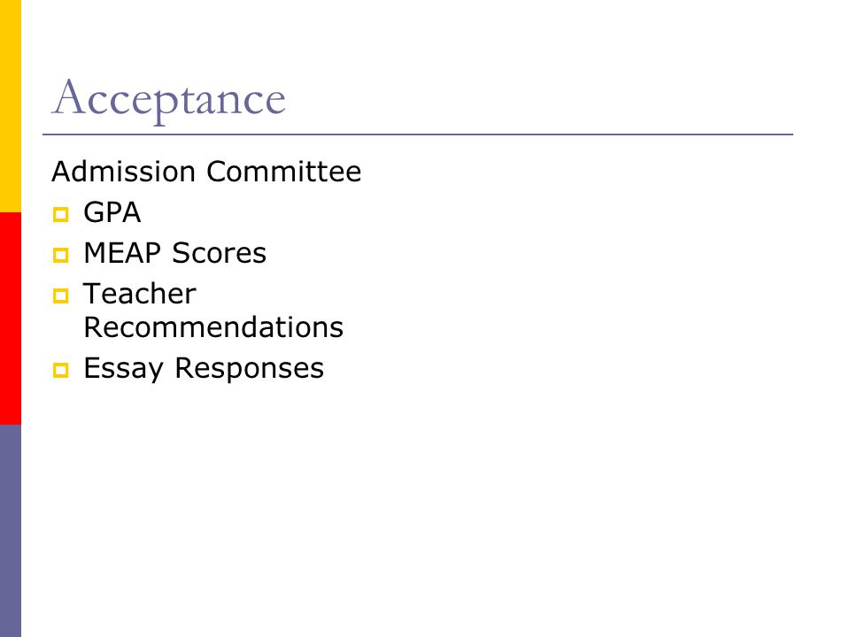 Acceptance Admission Committee GPA MEAP Scores Teacher Recommendations