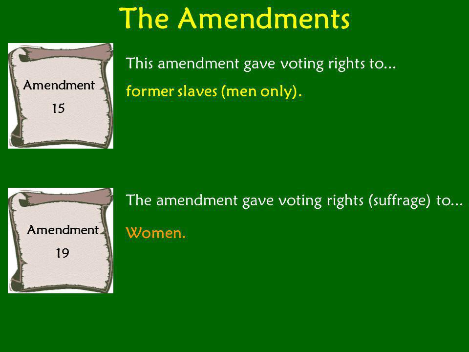 The Amendments This amendment gave voting rights to...