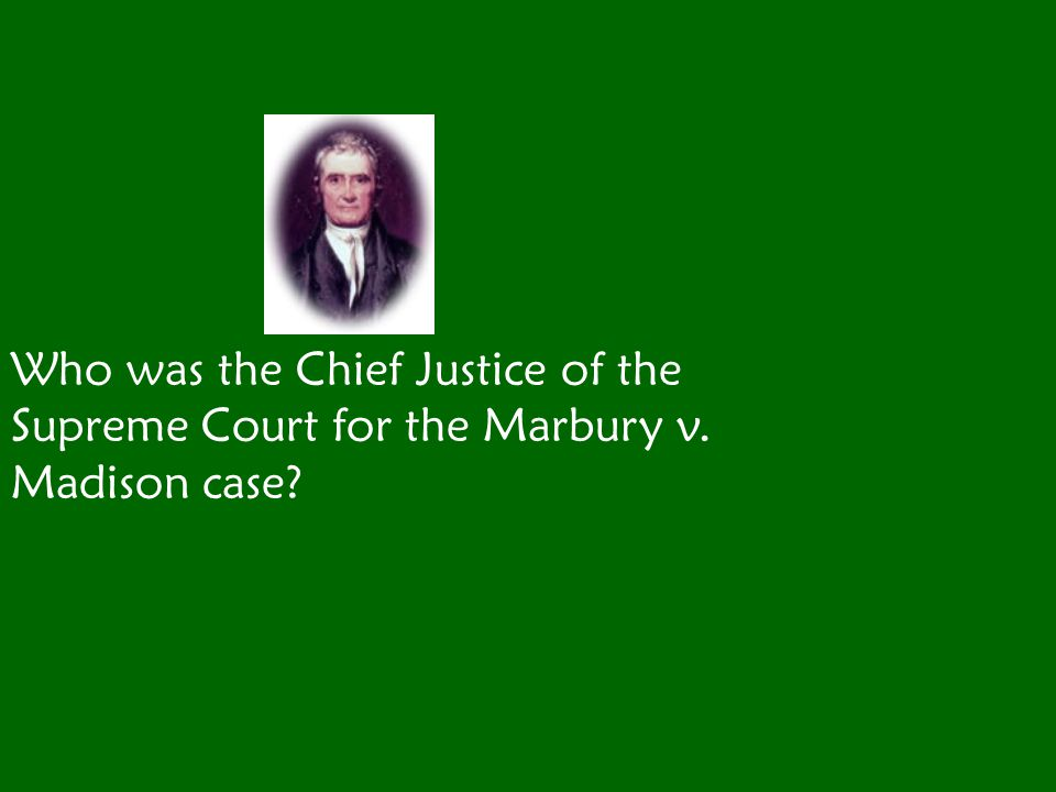 Who was the Chief Justice of the Supreme Court for the Marbury v