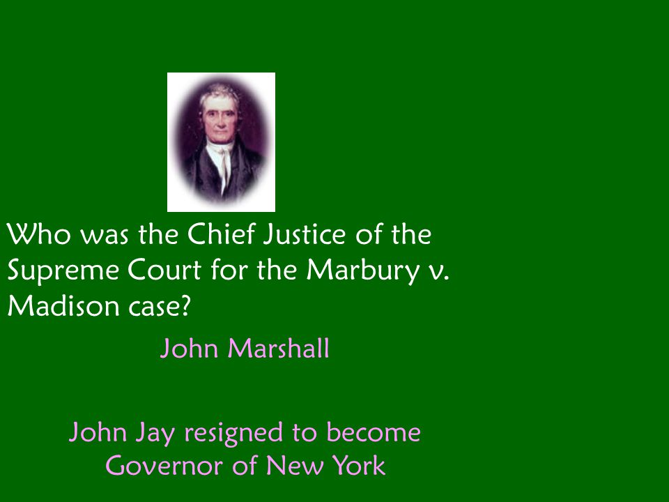 John Jay resigned to become Governor of New York