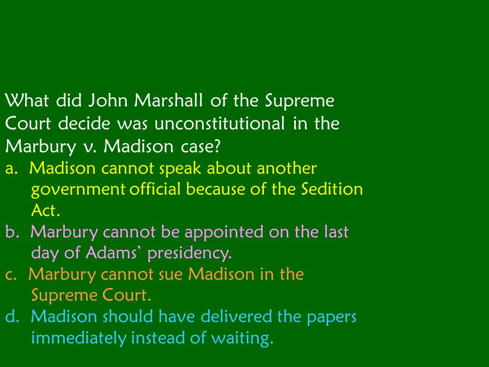 What did John Marshall of the Supreme Court decide was unconstitutional in the Marbury v. Madison case