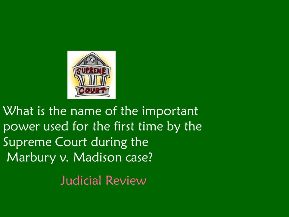 What is the name of the important power used for the first time by the Supreme Court during the