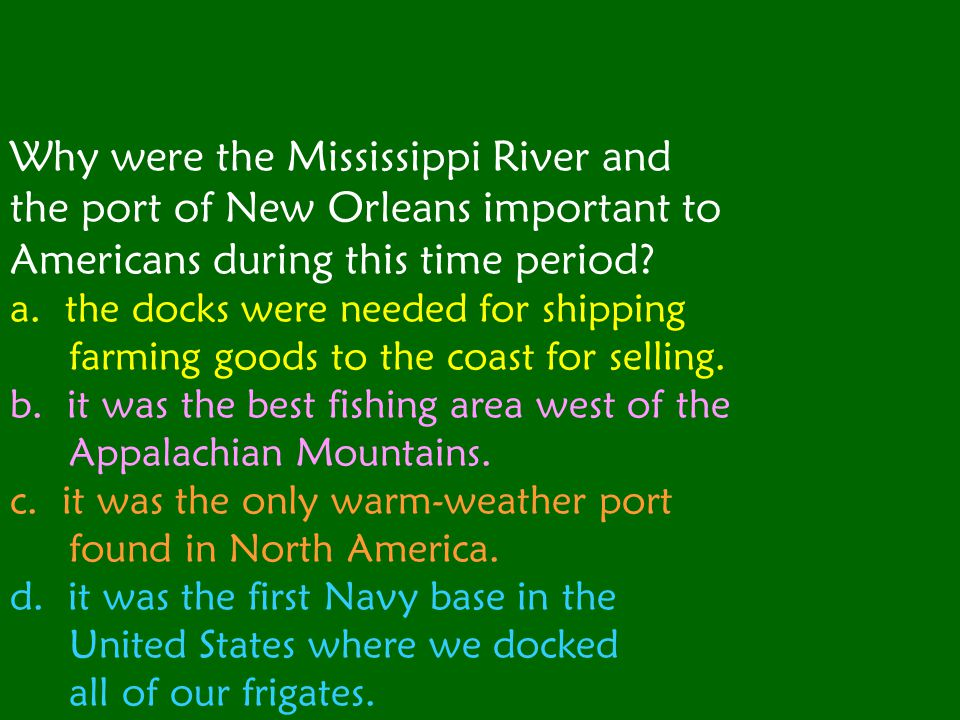 Why were the Mississippi River and the port of New Orleans important to Americans during this time period