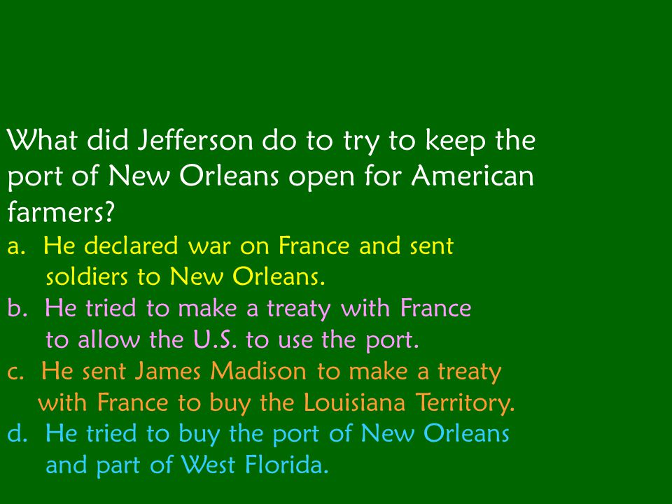 What did Jefferson do to try to keep the port of New Orleans open for American farmers