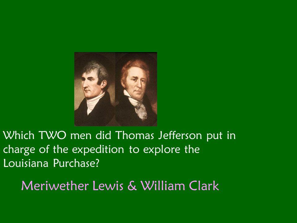 Meriwether Lewis & William Clark