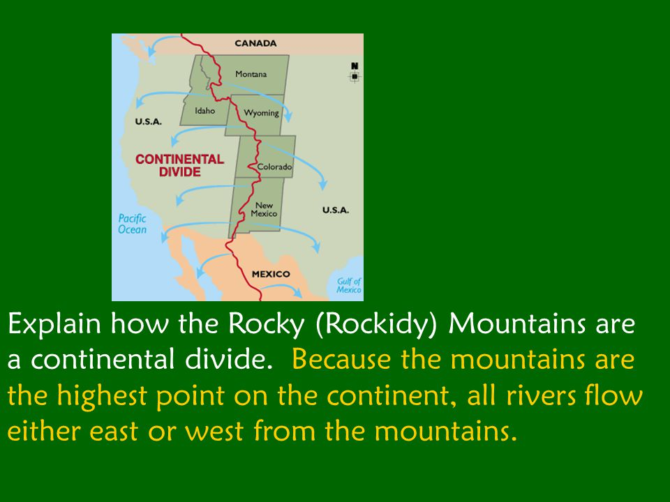 Explain how the Rocky (Rockidy) Mountains are a continental divide