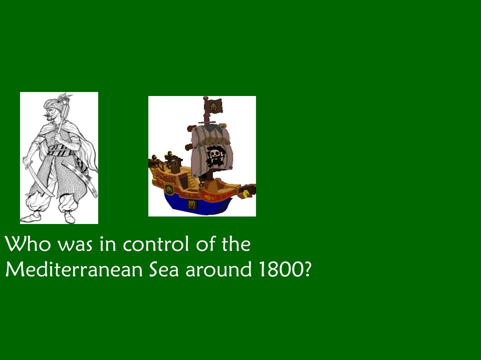 Who was in control of the Mediterranean Sea around 1800
