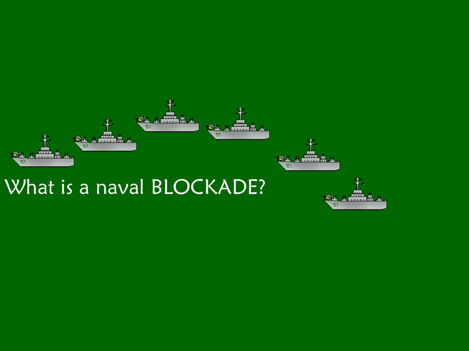 What is a naval BLOCKADE