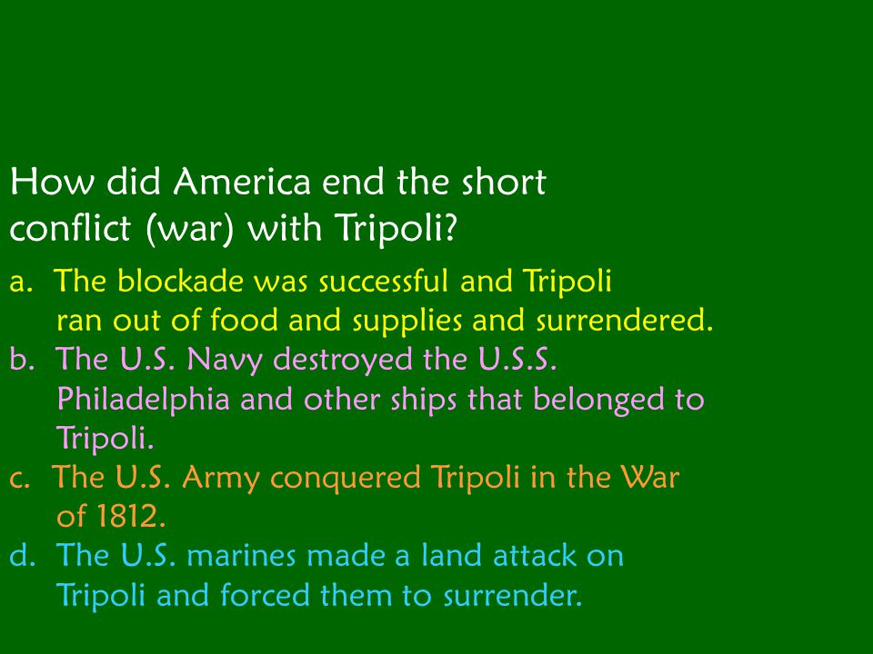 How did America end the short conflict (war) with Tripoli
