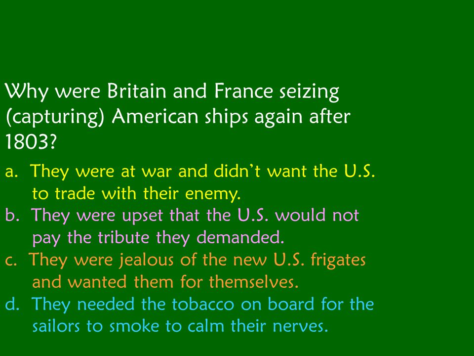 Why were Britain and France seizing (capturing) American ships again after 1803