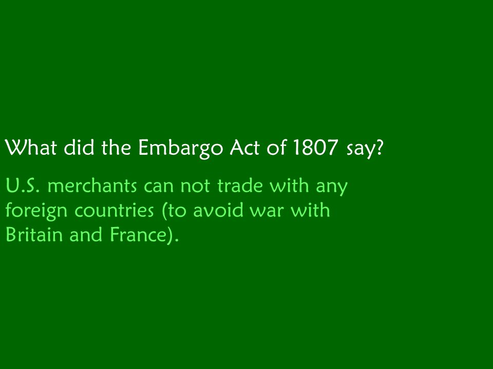 What did the Embargo Act of 1807 say