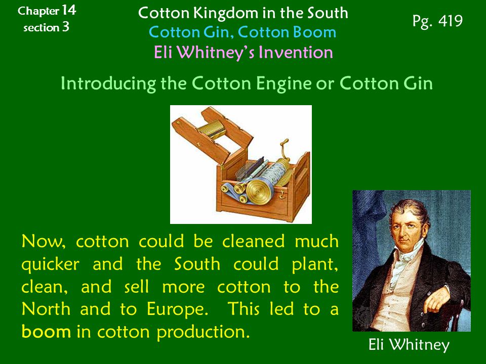 Introducing the Cotton Engine or Cotton Gin