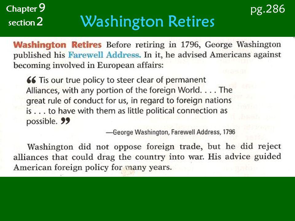 Chapter 9 section 2 pg.286 Washington Retires