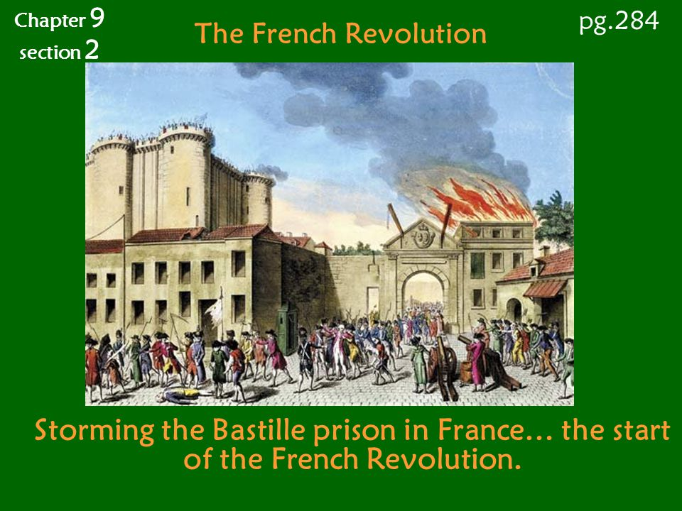 Chapter 9 section 2. pg.284. The French Revolution.
