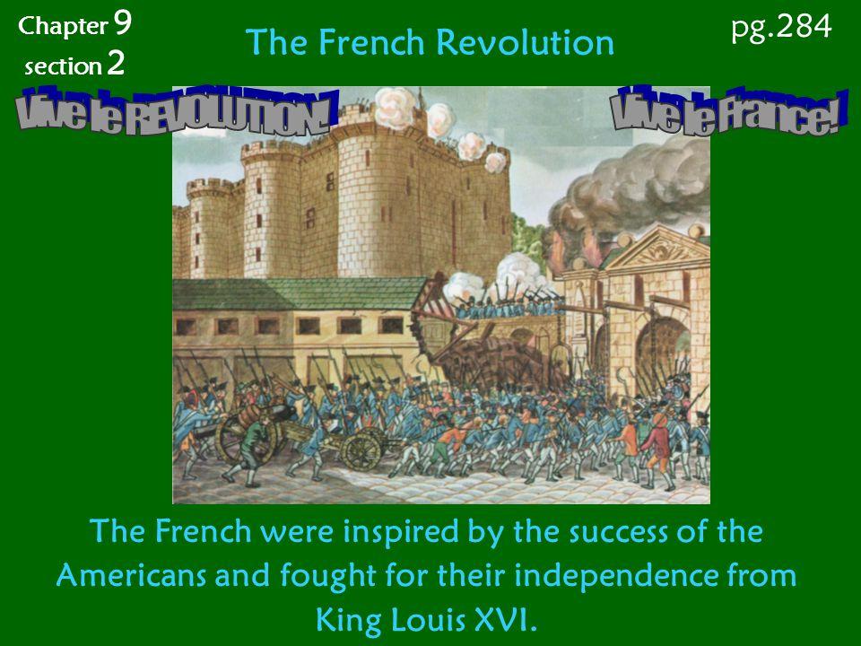 Vive le REVOLUTION! Vive le France! The French Revolution pg.284