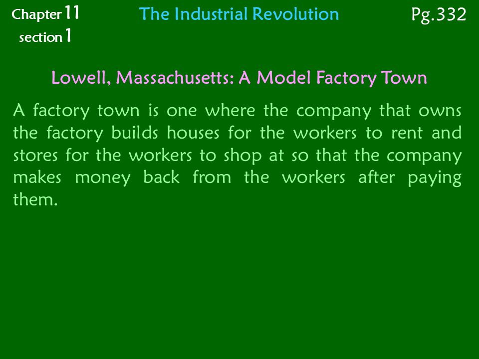 The Industrial Revolution Lowell, Massachusetts: A Model Factory Town