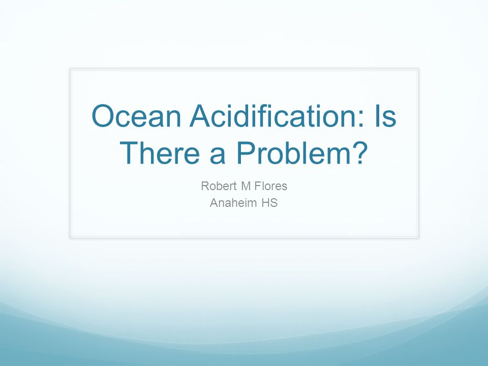 Ocean Acidification: Is There a Problem