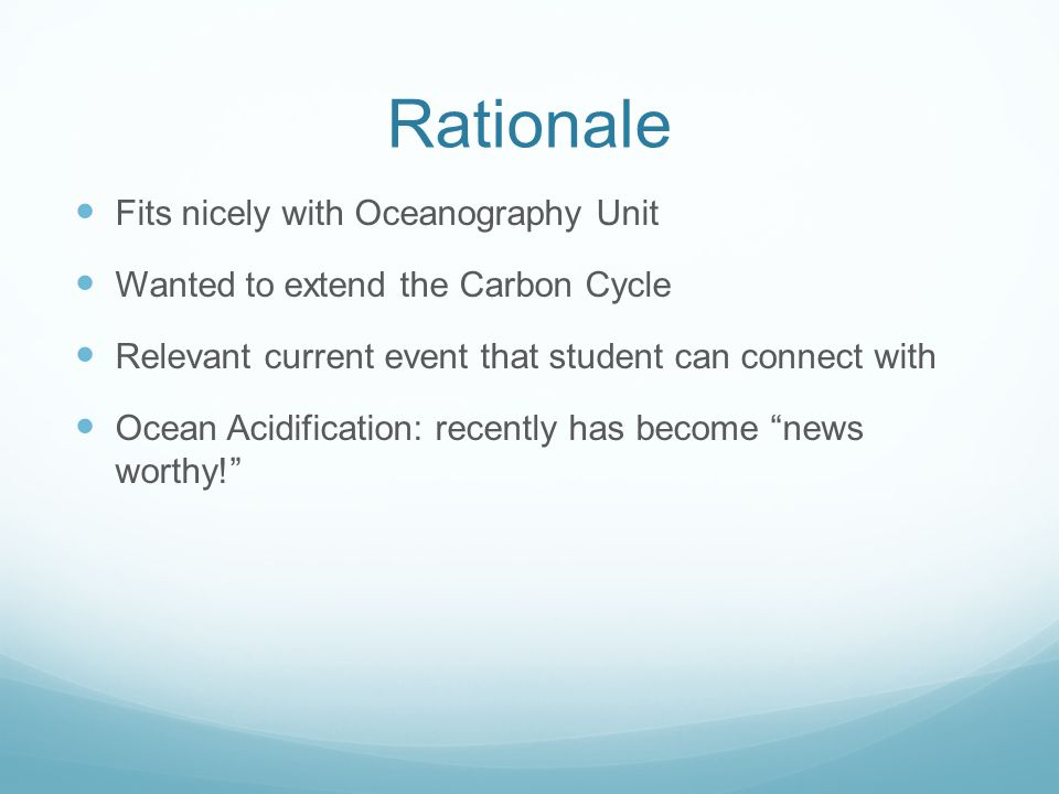 Rationale Fits nicely with Oceanography Unit
