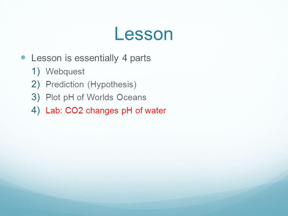 Lesson Lesson is essentially 4 parts Webquest Prediction (Hypothesis)