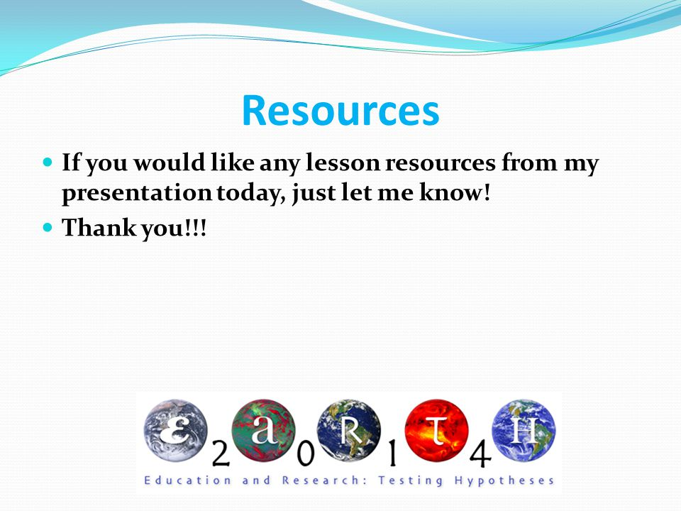Resources If you would like any lesson resources from my presentation today, just let me know.