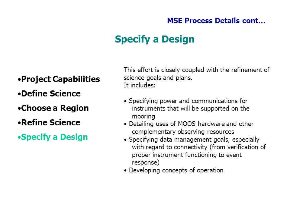 Specify a Design Project Capabilities Define Science Choose a Region